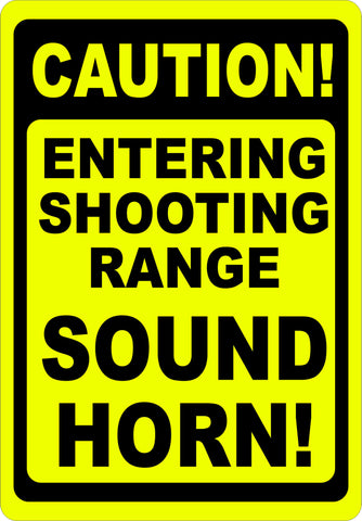 Caution Entering Shooting Range Sound Horn Sign