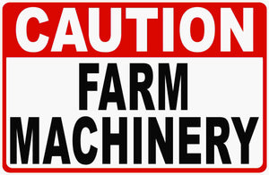 Caution Farm Machinery Sign