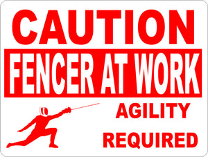 Caution Fencer at Work Sign - Signs & Decals by SalaGraphics