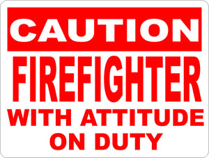 Caution Firefighter w/Attitude on Duty Sign - Signs & Decals by SalaGraphics