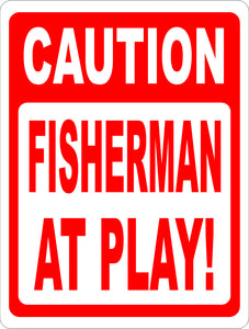 Caution Fisherman at Play Sign - Signs & Decals by SalaGraphics
