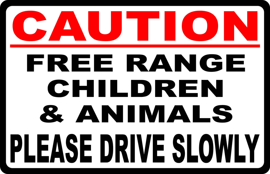 Slow Free Range Children Sign