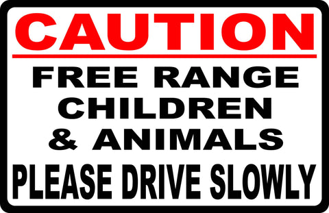 Caution Free Range Children & Animals Sign Drive Slowly