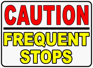 Vehicle Makes Frequent Stops Sign by Sala Graphics