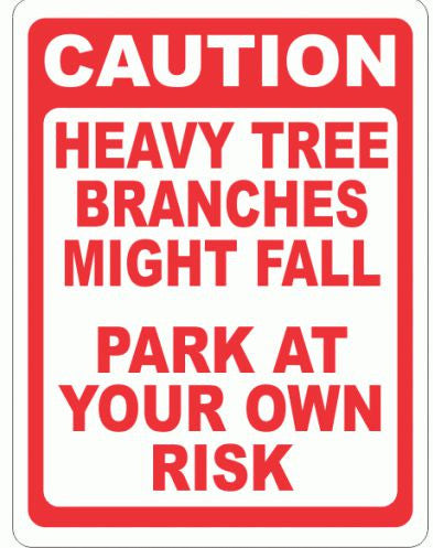 Caution Heavy Tree Branches Might Fall Park at Your Own Risk Sign - Signs & Decals by SalaGraphics