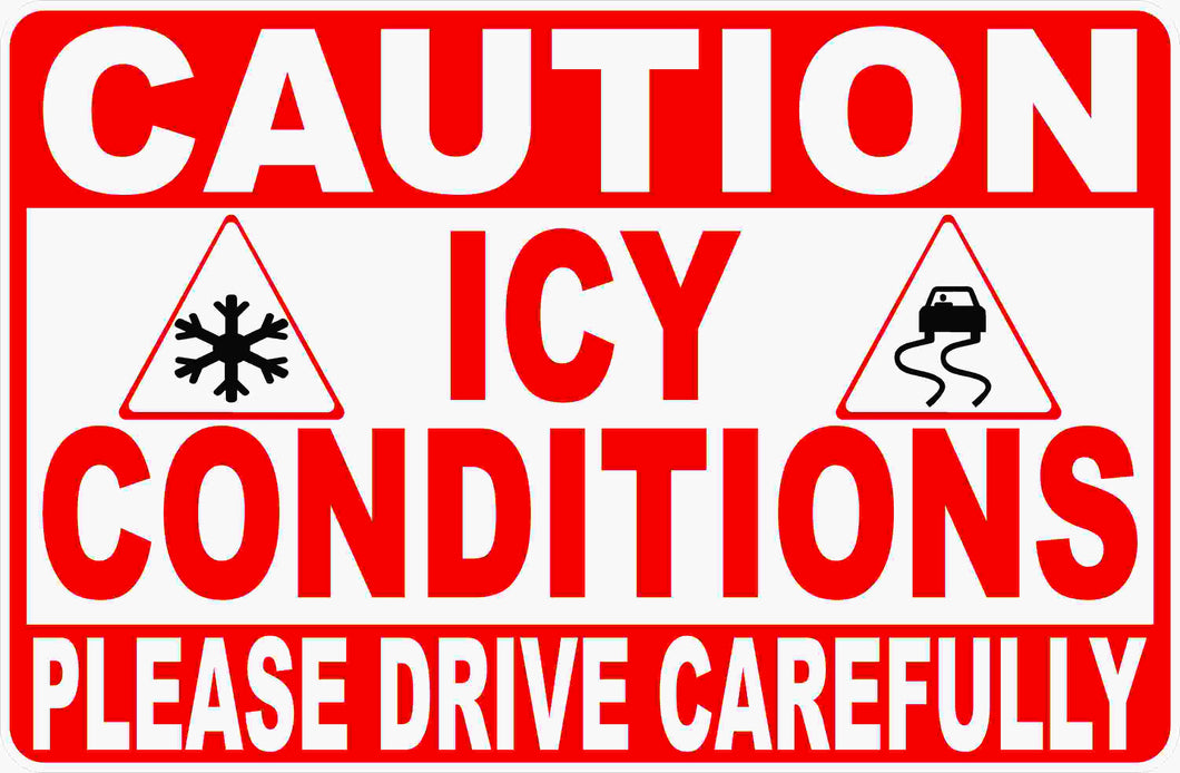 Caution Icy Conditions Please Drive Carefully Sign by Sala Graphics