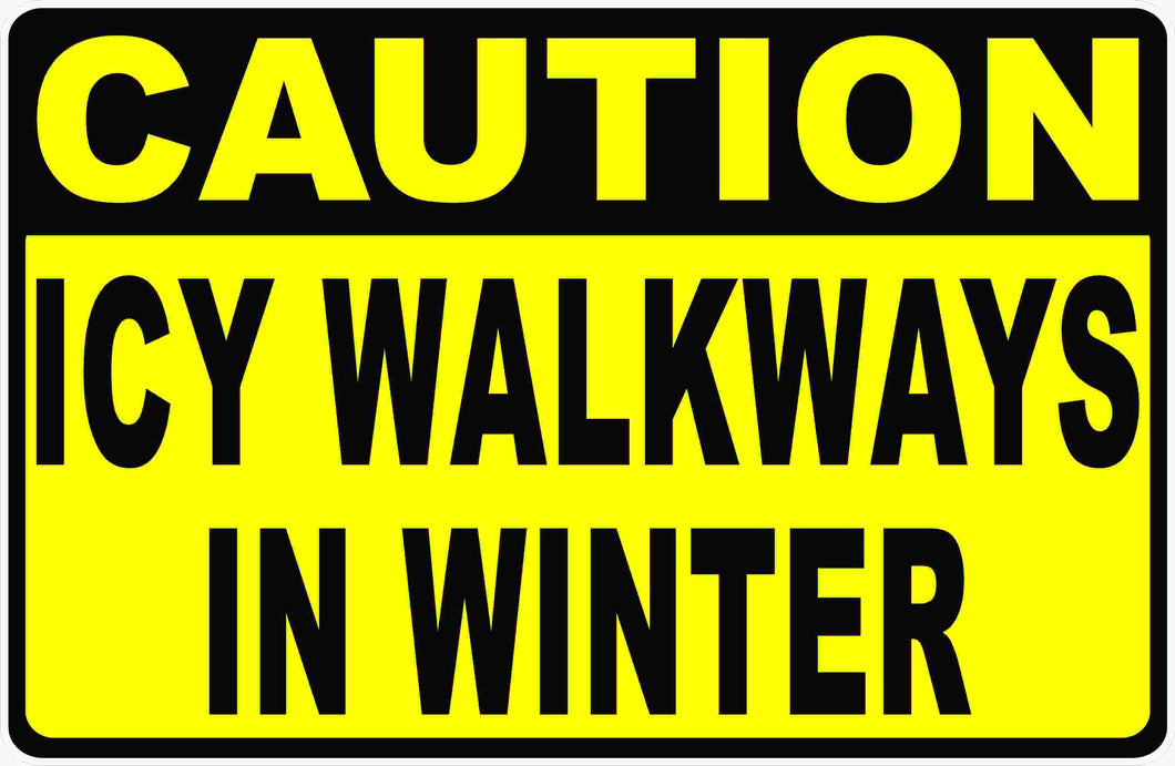 Caution Icy Walkways In Winter Sign by Sala Graphics
