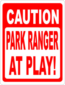 Caution Park Ranger at Play Sign Forestry Service - Signs & Decals by SalaGraphics