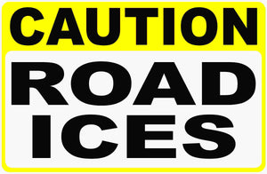 Caution Road Ices Sign by Sala Graphics