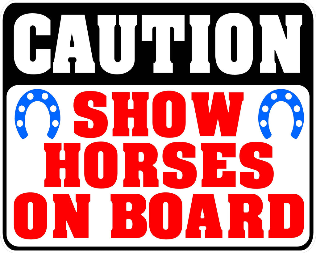Caution Show Horses on Board Decal - Signs & Decals by SalaGraphics