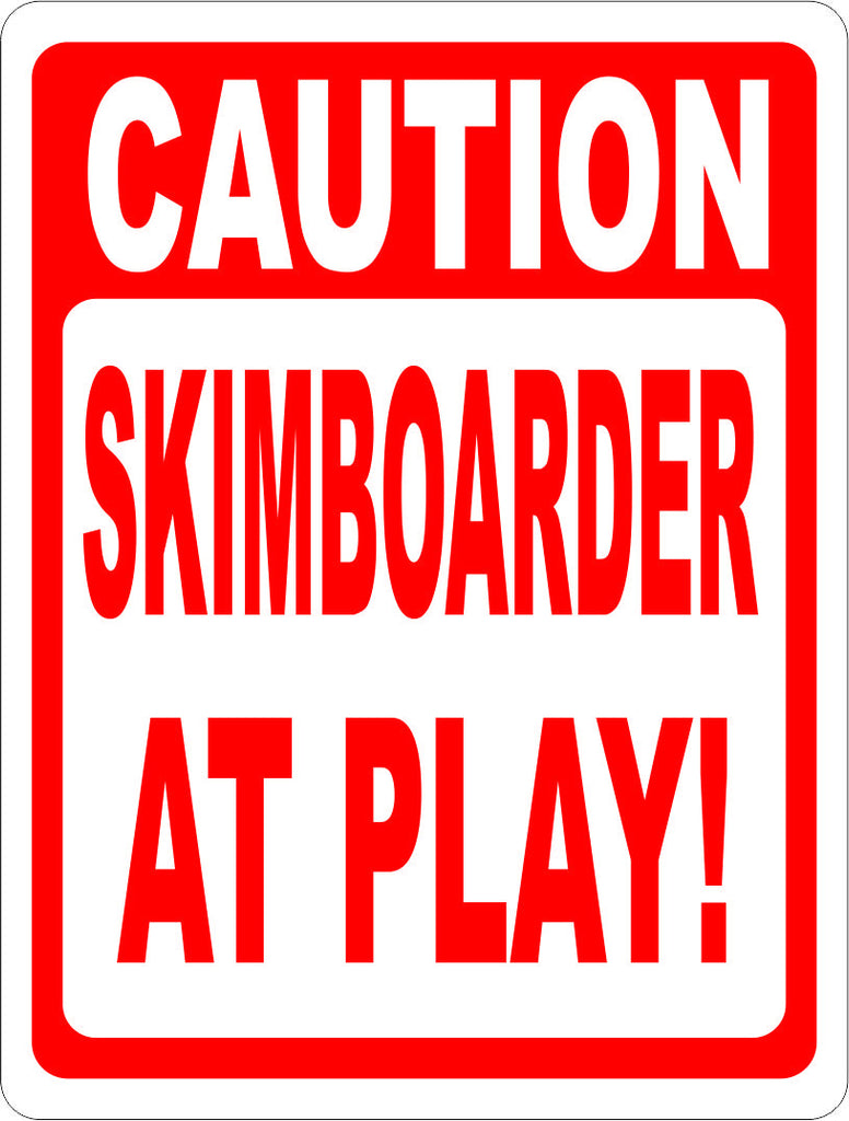 Caution Skimboarder at Play - Signs & Decals by SalaGraphics