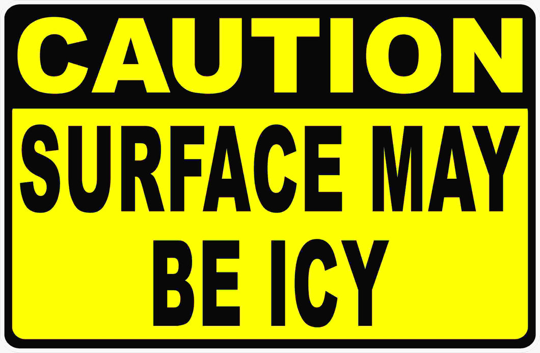 Caution Surface May Be Icy Sign