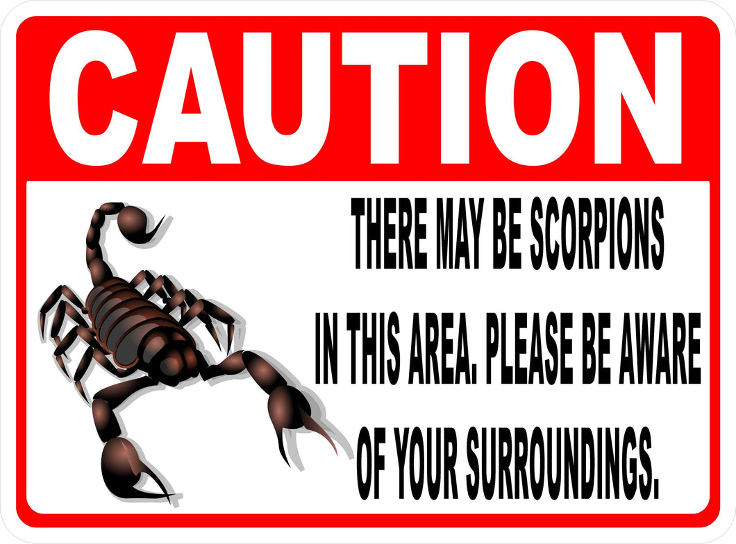 Caution There May Be Scorpions in Area Sign