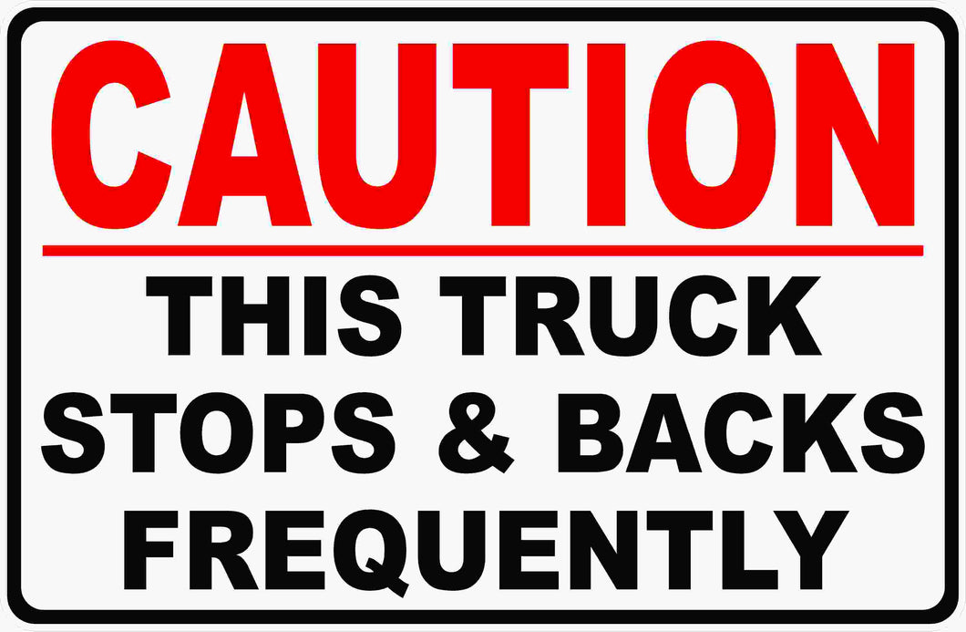 Truck Stops & Backs Frequently Sign by Sala Graphics