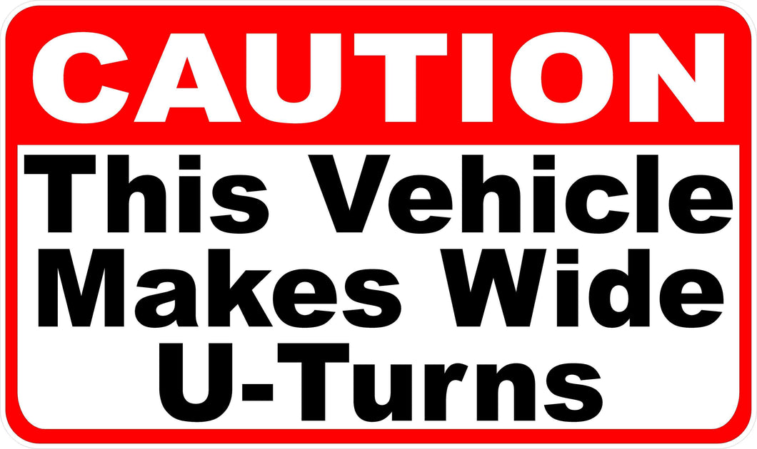 Caution This Vehicle Makes Wide U-Turns Decal