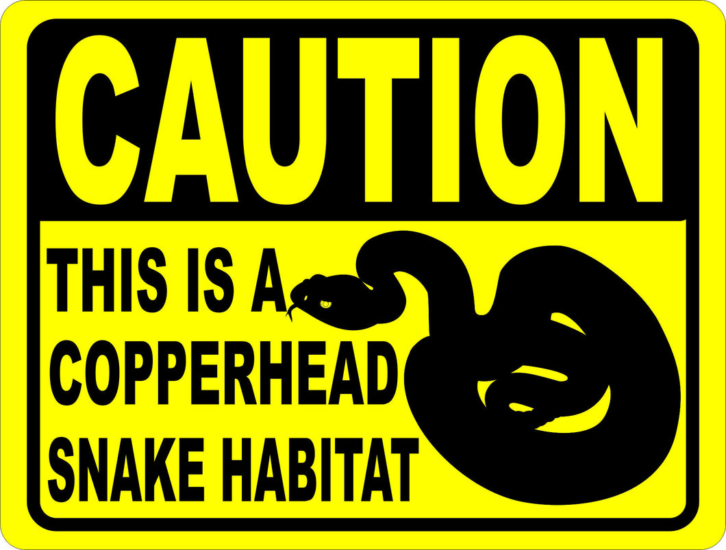 Caution This is a Copperhead Snake Habitat Sign - Signs & Decals by SalaGraphics