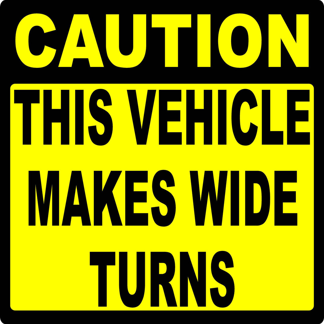 Caution This Vehicle Makes Wide Turns Decal - Signs & Decals by SalaGraphics