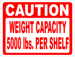 Caution Weight Capacity 5000 lbs. Per Shelf Sign - Signs & Decals by SalaGraphics