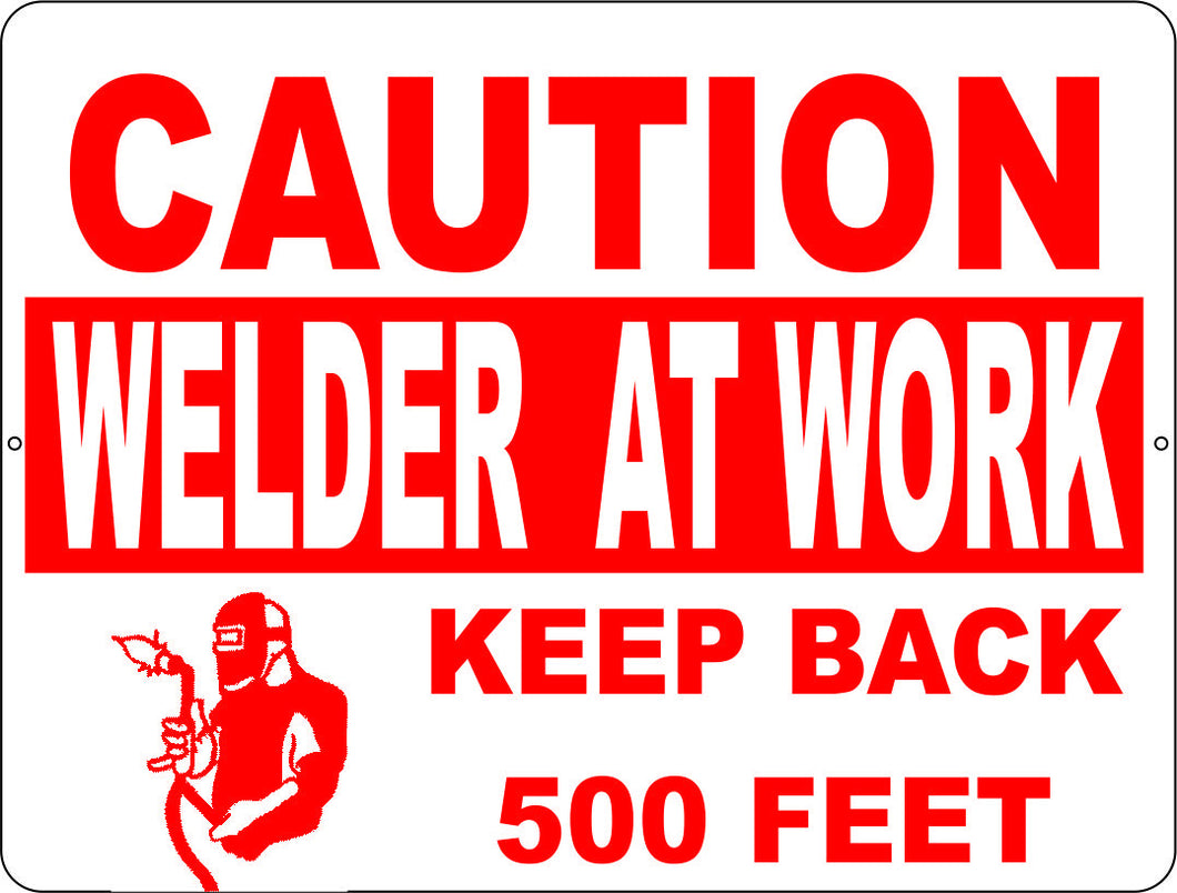 Caution Welder at Work Keep Back 500 Ft Sign - Signs & Decals by SalaGraphics