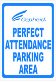 Perfect Attendance Parking Area Sign - Signs & Decals by SalaGraphics