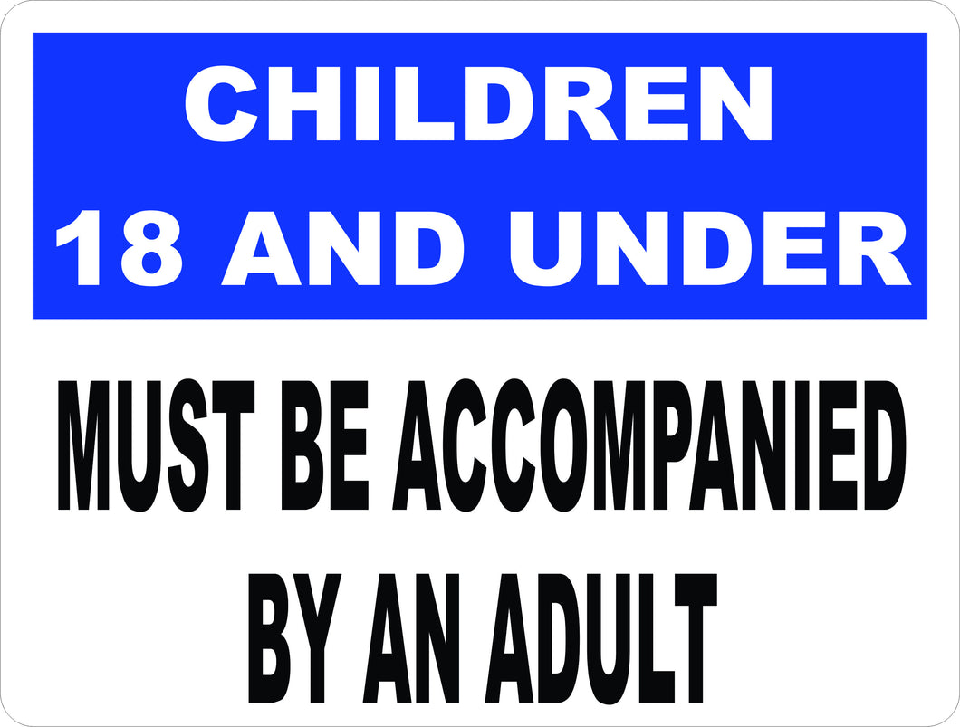 18 & Under Accompanied Adult Sign