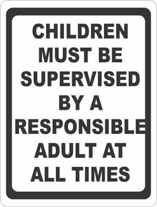 Children Must be Supervised by a Responsible Adult at All Times Sign - Signs & Decals by SalaGraphics