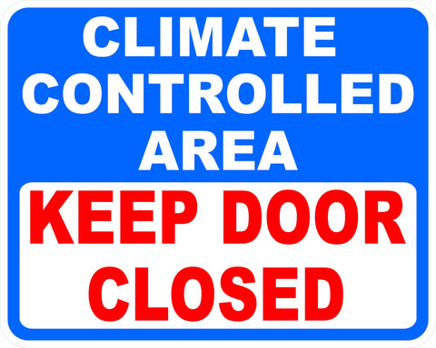 Climate Controlled Area Keep Door Closed Decal