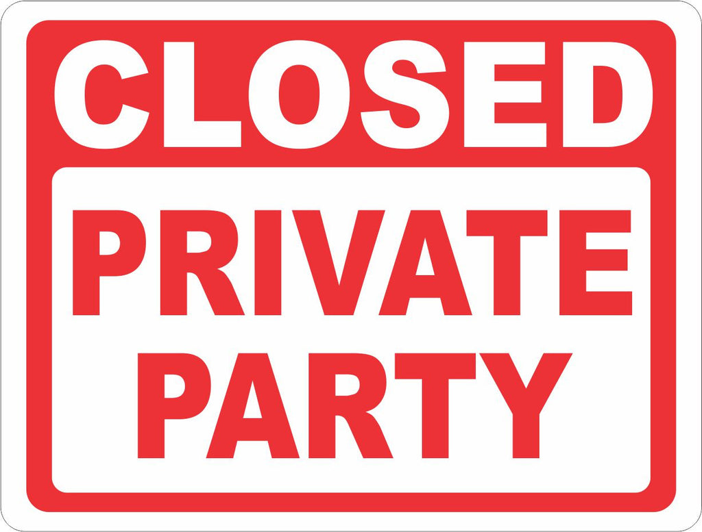 Closed Private Party Sign - Signs & Decals by SalaGraphics