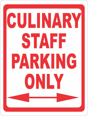 Culinary Staff Parking Only Sign