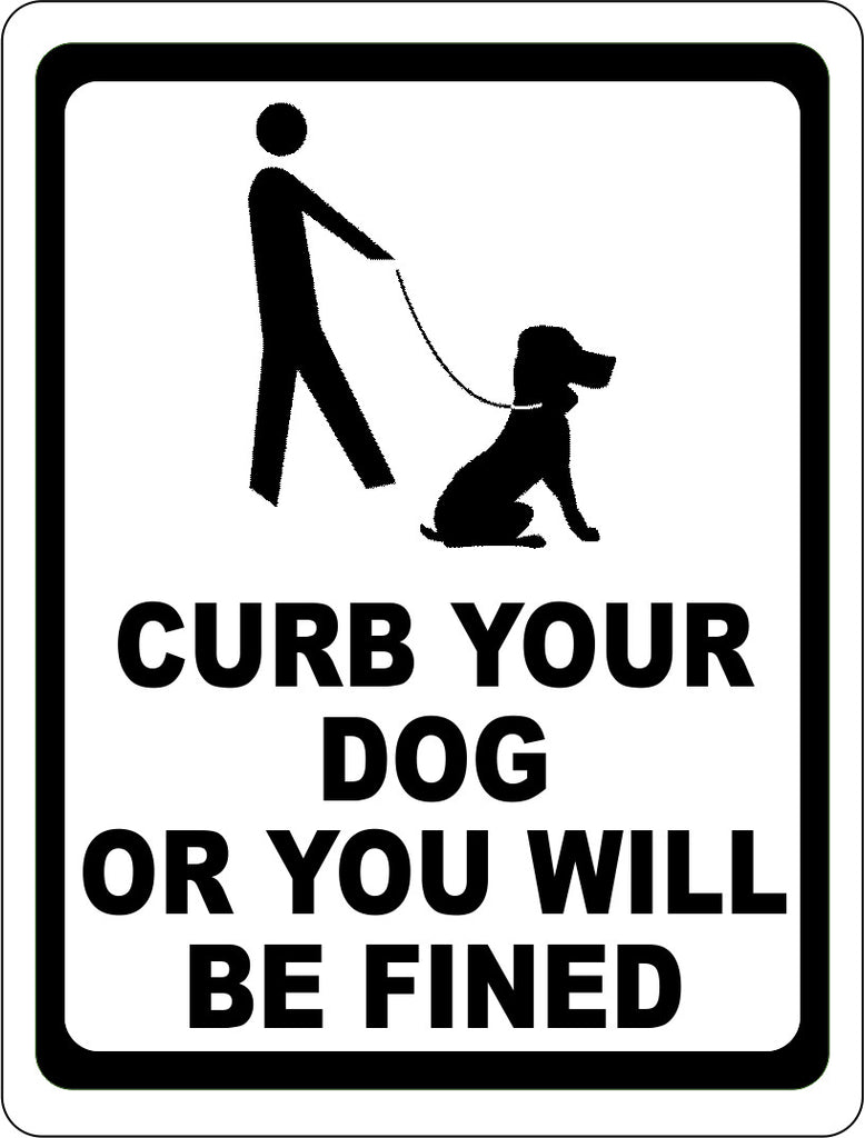 Curb Your Dog Or You Will Be Fined - Signs & Decals by SalaGraphics
