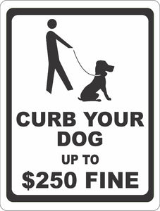 Curb Your Dog up to $250 Fine Sign - Signs & Decals by SalaGraphics