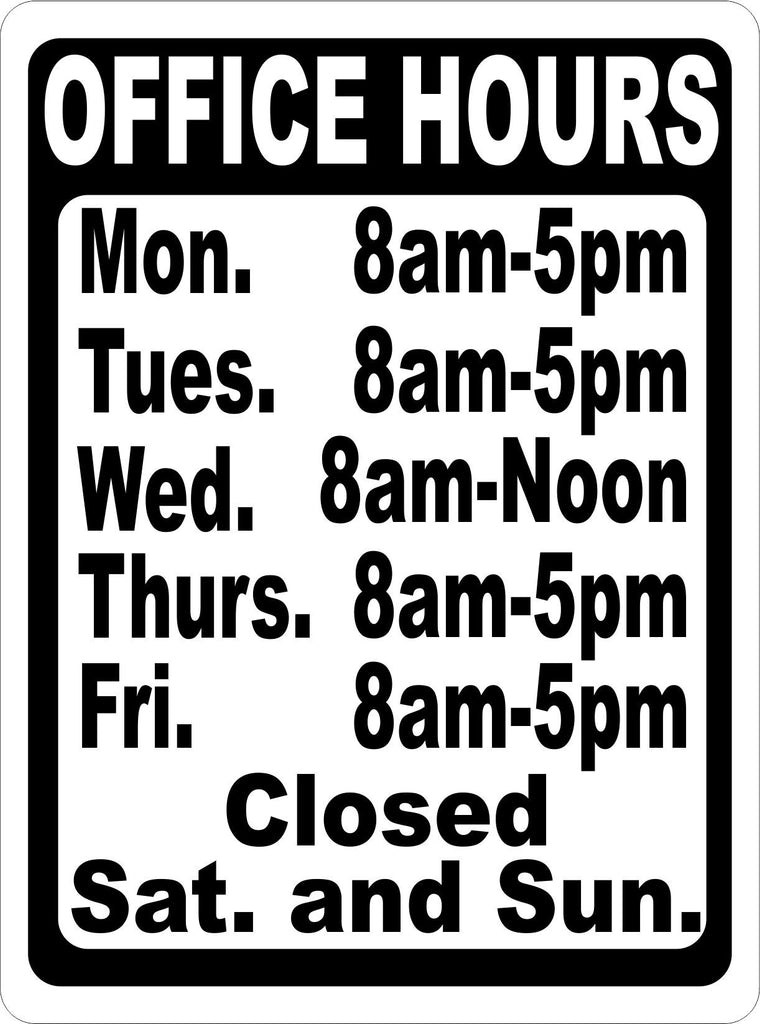 custom office hours sign signs by salagraphics. Black Bedroom Furniture Sets. Home Design Ideas