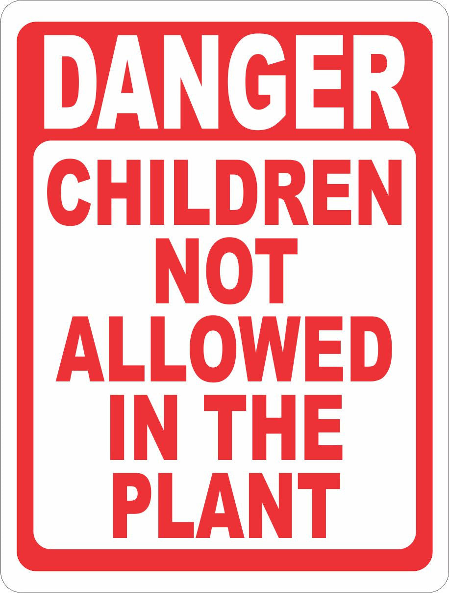 Danger Children Not Allowed In Plant Sign - Signs & Decals by SalaGraphics