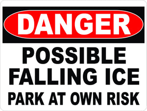 Danger Possible Falling Ice Park at Own Risk Sign - Signs & Decals by SalaGraphics