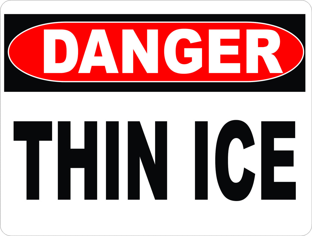 Danger Thin Ice Sign - Signs & Decals by SalaGraphics