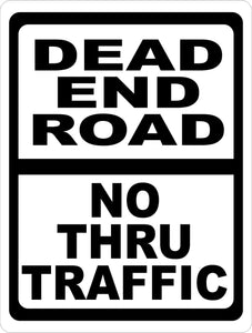 Dead End Road No Thru Traffic Sign - Signs & Decals by SalaGraphics