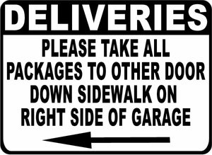 Deliveries Please Take All Packages to Other Door with Arrow Sign
