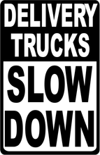 Delivery Trucks Slow Down Sign