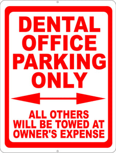 Dental Office Parking Only Sign. All Others Towed at Owners Expense - Signs & Decals by SalaGraphics