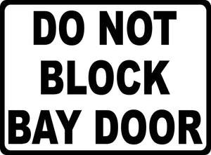 Do Not Block Bay Door Sign - Signs & Decals by SalaGraphics