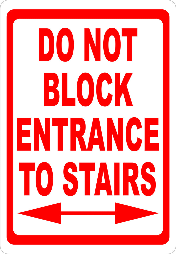 Do Not Block Entrance to Stairs Sign - Signs & Decals by SalaGraphics