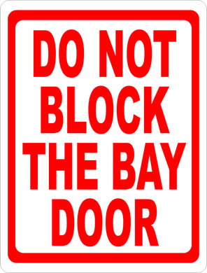 Do Not Block the Bay Door Sign - Signs & Decals by SalaGraphics