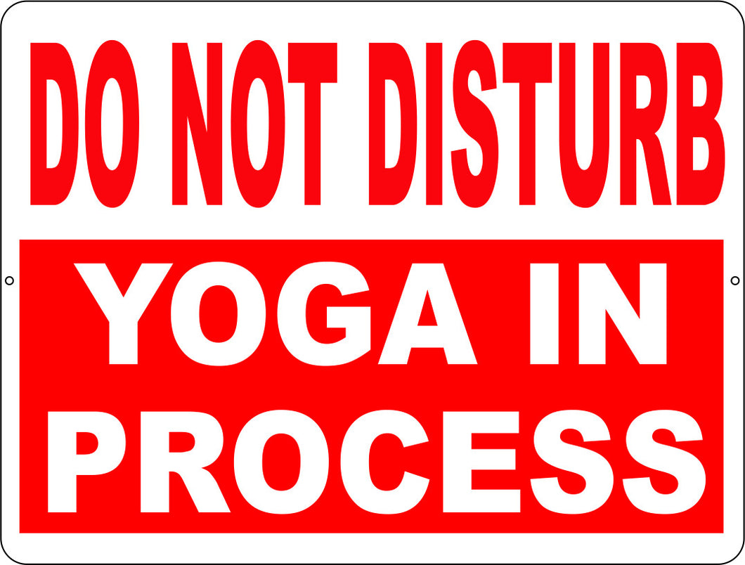 Do Not Disturb Yoga In Process Sign - Signs & Decals by SalaGraphics