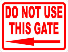 Do Not Use This Gate Sign with Arrow - Signs & Decals by SalaGraphics