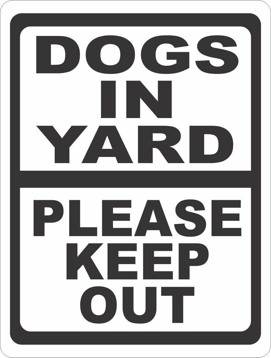 Dogs in Yard Please Keep Out Sign - Signs & Decals by SalaGraphics
