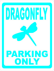 Dragonfly Parking Only Sign - Signs & Decals by SalaGraphics