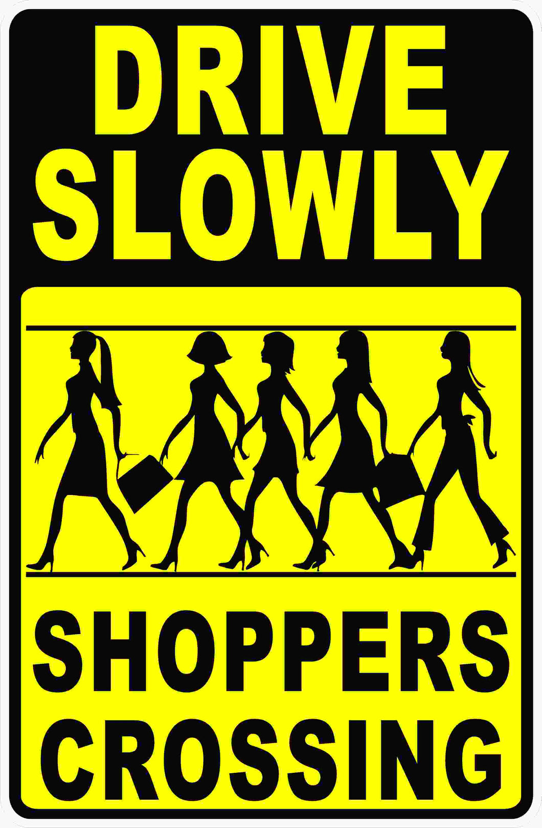 Shopping Plaza Drive Slowly Sign