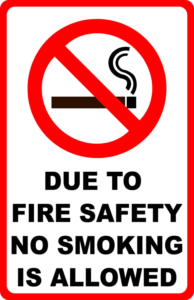 Due To Fire Safety No Smoking Allowed Sign W Symbol Signs By