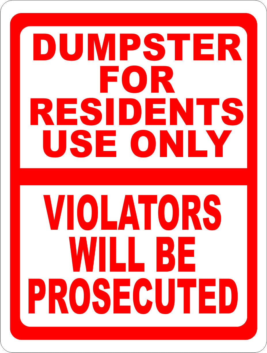 Dumpster for Residents use Only Violators Will Be Prosecuted Sign - Signs & Decals by SalaGraphics