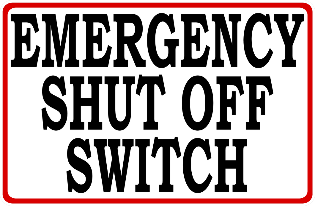 Emergency Shut Off Switch Sign by Salagraphics